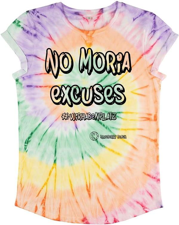 No Moria excuses tie dye t-shirt